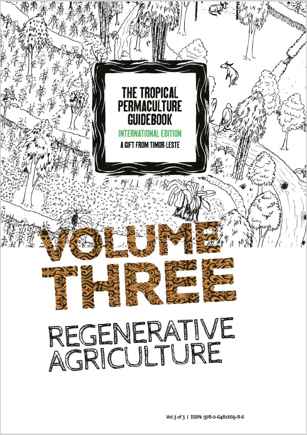 The Tropical Permaculture Guidebook 2018 – Volume Three